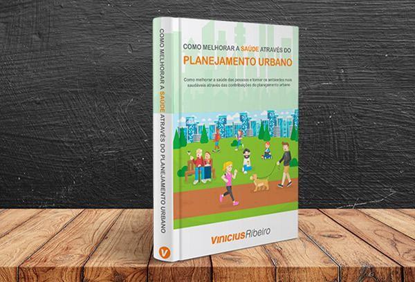 Como Melhorar a Saúde Através do Planejamento Urbano