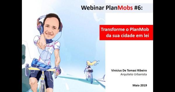 Webinar PlanMobs #6: Transforme o PlanMob da sua cidade em lei